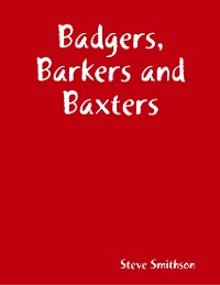 Cover Badgers, Barkers and Baxters