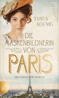 Cover Die Maskenbildnerin von Paris