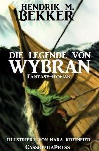 Cover Die Legende von Wybran (Gesamtausgabe)