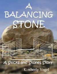 Cover A Balancing Stone: A Sticks and Stones Story: Number Seven