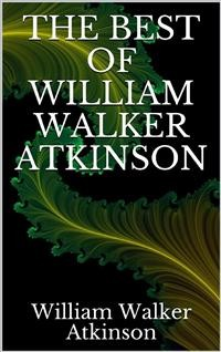 Cover The best of William Walker Atkinson