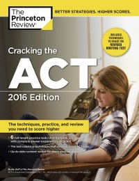 Cover Cracking the ACT with 6 Practice Tests, 2016 Edition