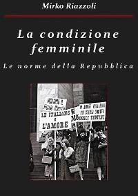Cover La condizione femminile Le norme della Repubblica