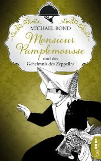 Cover Monsieur Pamplemousse und das Geheimnis des Zeppelins