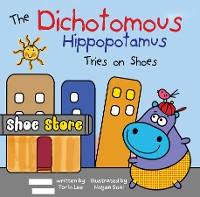 Cover The Dichotomous Hippopotamus Tries on Shoes