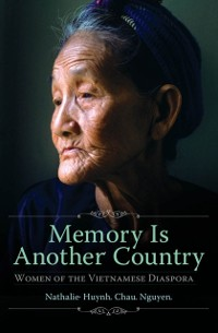 Cover Memory is Another Country: Women of the Vietnamese Diaspora