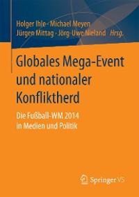 Cover Globales Mega-Event und nationaler Konfliktherd