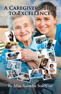 Cover A Caregiver's Bible to Excellence!