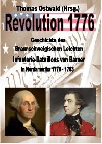 Cover Geschichte des Braunschweigischen Leichten Infanterie-Bataillons 1776 - 1783