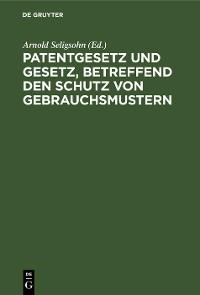 Cover Patentgesetz und Gesetz, betreffend den Schutz von Gebrauchsmustern