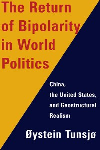 Cover The Return of Bipolarity in World Politics