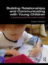Cover Building Relationships and Communicating with Young Children