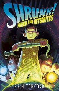 Cover Mayhem and Meteorites: A SHRUNK! Adventure