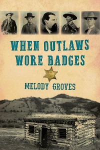 Cover When Outlaws Wore Badges