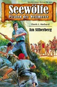 Cover Seewölfe - Piraten der Weltmeere 443