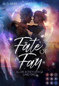 Cover Fate of a Fay. Aller bösen Dinge sind drei