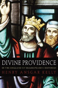 Cover Divine Providence in the England of Shakespeare's Histories