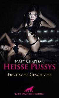 Cover Heiße Pussys   Erotische Geschichte