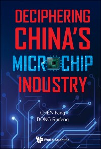 Cover Deciphering China's Microchip Industry
