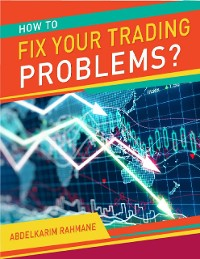 Cover How to Fix Your Trading Problems?