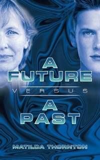 Cover A Future Versus a Past