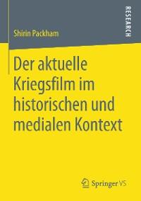 Cover Der aktuelle Kriegsfilm im historischen und medialen Kontext