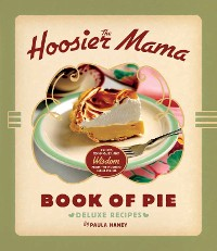 Cover The Hoosier Mama Book of Pie