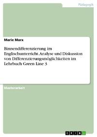 Cover Binnendifferenzierung im Englischunterricht. Analyse und Diskussion von Differenzierungsmöglichkeiten im Lehrbuch Green Line 3