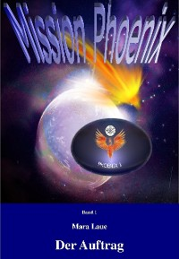 Cover Mission Phoenix - Band 1: Der Auftrag