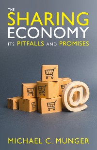 Cover The Sharing Economy: Its Pitfalls and Promises