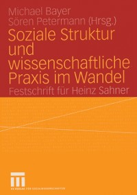 Cover Soziale Struktur und wissenschaftliche Praxis im Wandel