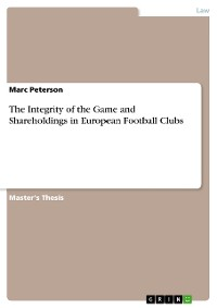 Cover The Integrity of the Game and Shareholdings in European Football Clubs