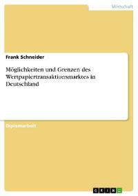 Cover Möglichkeiten und Grenzen des Wertpapiertransaktionsmarktes in Deutschland