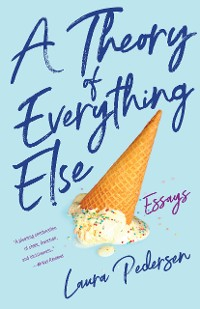 Cover A Theory of Everything Else
