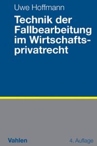 Cover Technik der Fallbearbeitung im Wirtschaftsprivatrecht
