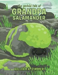Cover The Untold Tale of Grandpa Salamander