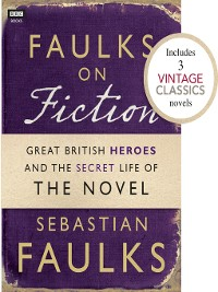 Cover Faulks on Fiction (Includes 3 Vintage Classics)