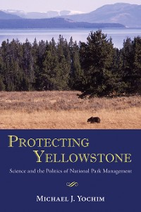 Cover Protecting Yellowstone