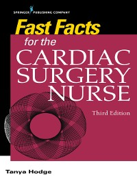 Cover Fast Facts for the Cardiac Surgery Nurse