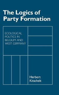 Cover The Logics of Party Formation