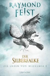 Cover Die Erben von Midkemia 1 - Der Silberfalke