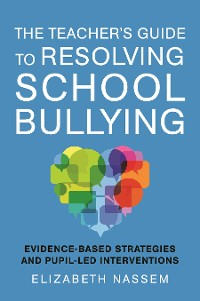 Cover The Teacher's Guide to Resolving School Bullying