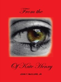 Cover From the  Eye of Kate Henry