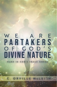 Cover We Are Partaker's of God's Divine Nature
