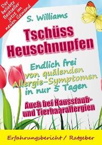 Cover Tschüss Heuschnupfen - Endlich frei von quälenden Allergie-Symptomen in nur 5 Tagen
