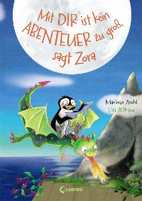 Cover Mit dir ist kein Abenteuer zu groß, sagt Zora