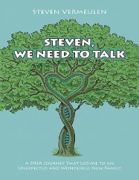 Cover Steven, We Need to Talk: A DNA Journey That Led Me To An Unexpected And Wonderful New Family