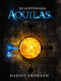 Cover Die Lichtstein-Saga 1: Aquilas