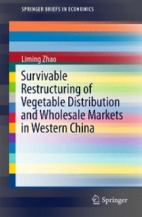 Cover Survivable Restructuring of Vegetable Distribution and Wholesale Markets in Western China