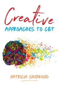 Cover Creative Approaches to CBT